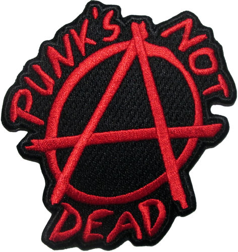Punks not Dead Anarchie [Aufnäher]