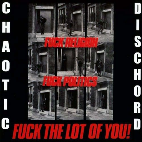 Chaotic Dischord - Fuck Religion, Fuck Politics, Fuck The Lot Of You! [LP][schwarz]
