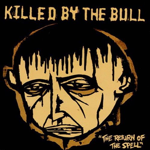 Killed By The Bull - The Return Of The Spell [EP][gelb]