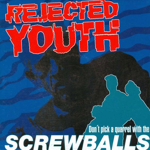 Rejected Youth - Don't Pick A Quarrel With The Screwballs [EP][schwarz][MBU]